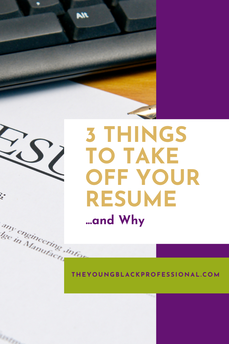 3 Things to Take Off Your Resume… and Why